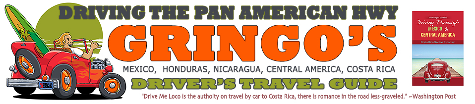 Gringos Guide To Driving Mexico, Central America & Costa Rica